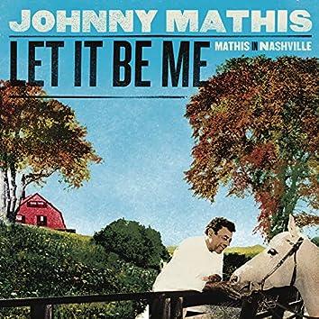 Let It Be Me - Mathis In Nashville