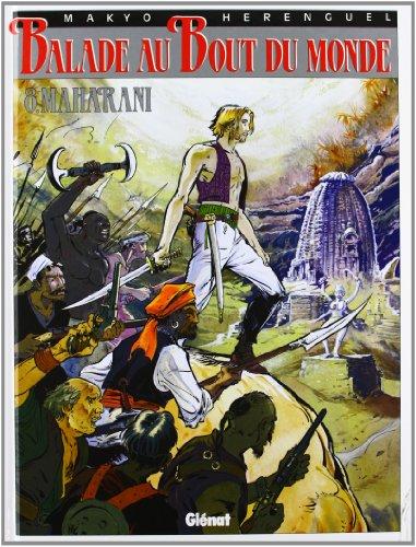 Balade au bout du monde, tome 8 : Maharani