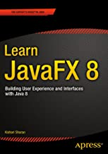 Learn JavaFX 8: Building User Experience and Interfaces with Java 8 (English Edition)