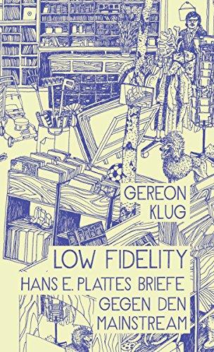 Low Fidelity: Hans E. Plattes Briefe gegen den Mainstream
