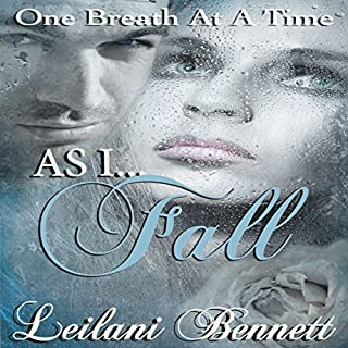 As I Fall     One Breath at a Time, Book 3              By:                                                                                                                                 Leilani Bennett                               Narrated by:                                                                                                                                 Susan Eichhorn Young                      Length: 11 hrs     1 rating     Overall 3.0
