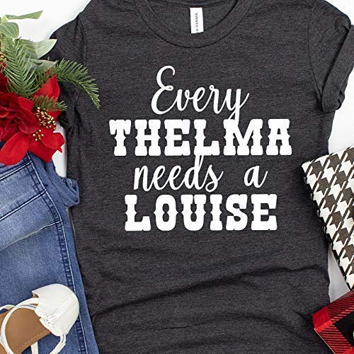 Thelma and Louise, Best Friends Shirt, Every Thelma Needs a Louise TShirt, Ride or Die, Matching Shirts, Best Friend Gift, Bestie Gift, Gift for Girlfriend, Gift for Couples