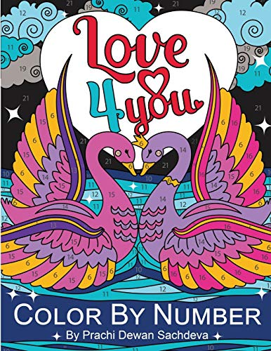 Love 4 you - Color By Number: 25 coloring pages to fill...