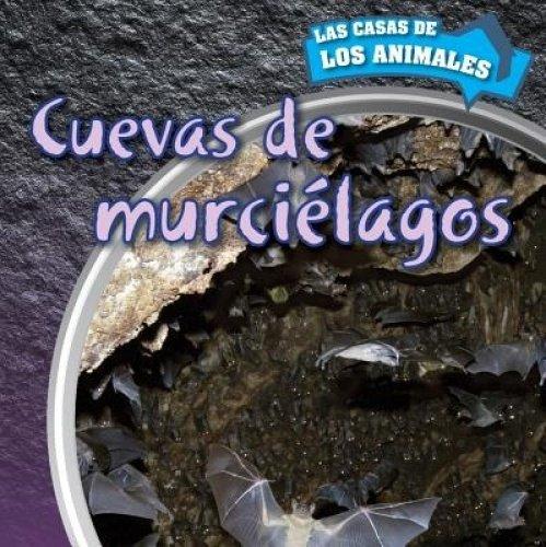 Cuevas de murciélagos / Inside Bat Caves (Las Casas De Los Animales / Inside Animal Homes)