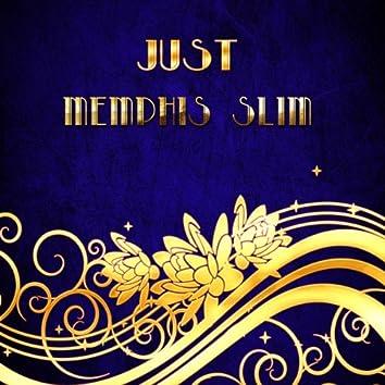Just Memphis Slim