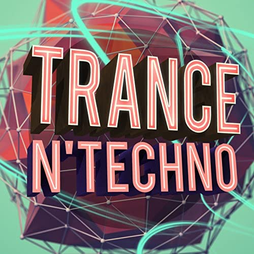 Trance, Techno & Techno Dance Rave Trance