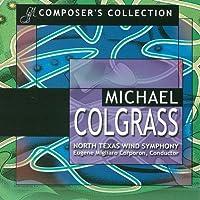 マイケル・コルグラス作品集 Michael Colgrass - Composer's Collection