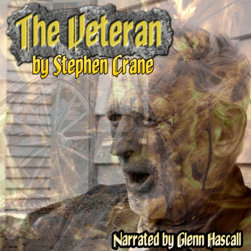 The Veteran                   By:                                                                                                                                 Stephen Crane                               Narrated by:                                                                                                                                 Glenn Hascall                      Length: 11 mins     Not rated yet     Overall 0.0