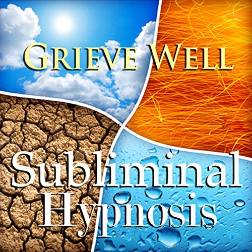 Grieve Well with Subliminal Affirmations cover art