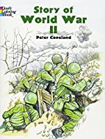 Story of World War II Coloring Book (Dover History Coloring Book)
