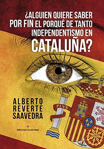 Alguien quiere saber POR FIN el PORQUÉ de tanto independentismo en ...
