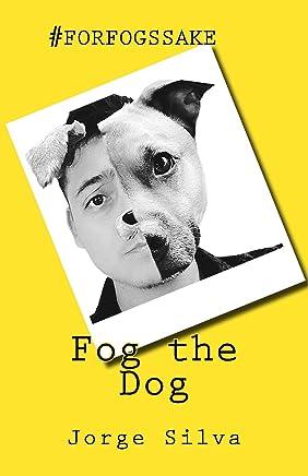 Fog the Dog: #forfogssake