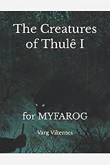 The Creatures of Thulê I: for MYFAROG Paperback