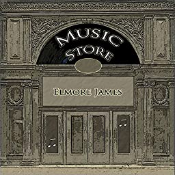 Music Store by Elmore James on Amazon Music Unlimited