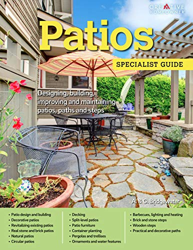 Patios: Designing, Building, Improving, and Maintaining Patios, Paths and Steps (Creative Homeowner) (Specialist Guide)