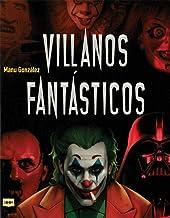 Villanos Fantásticos: Los Personajes Más Viles De La Historia En La Literatura, El Cine Y Los Cómics (Look)