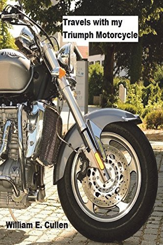 Travels with my Triumph Motor Cycle: Where did I go to?