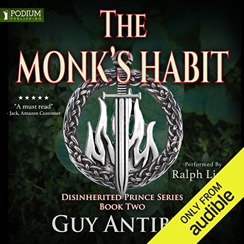 The Monk's Habit     The Disinherited Prince Series, Book 2              By:                                                                                                                                 Guy Antibes                               Narrated by:                                                                                                                                 Ralph Lister                      Length: 12 hrs and 44 mins     6 ratings     Overall 4.5