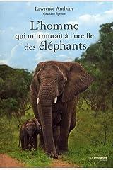 L'homme qui murmurait à l'oreille des éléphants (French Edition) Paperback