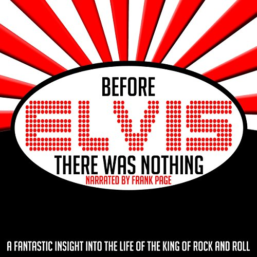 Before Elvis There Was Nothing audiobook cover art
