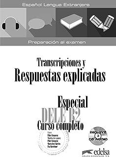 Especial DELE B2 Curso completo - Transcripciones y Respuestas libro+CDs