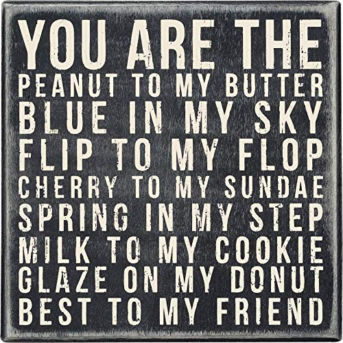 Primitives by Kathy 21463 Classic Box Sign, 6 x 6-Inches, You Are The Peanut To My Butter