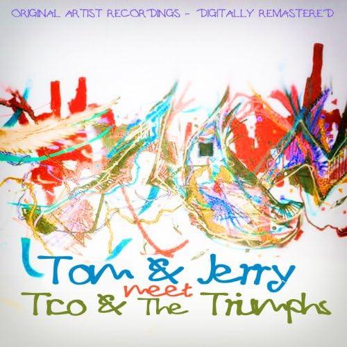 Tico & The Triumphs & Tom & Jerry