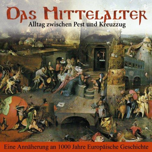 Das Mittelalter - Alltag zwischen Pest und Kreuzzug Titelbild