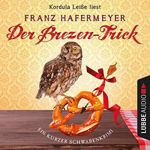 Der Brezen-Trick. Ein kurzer Schwabenkrimi: Schäfer und Dorn 2.5