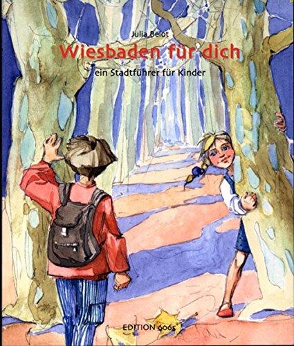Wiesbaden für dich: Ein Stadtführer für Kinder