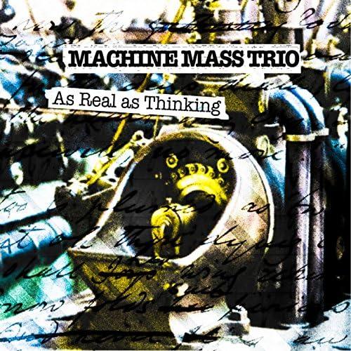 Machine Mass Trio