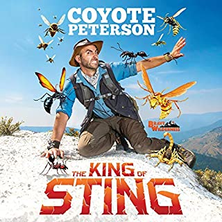 The King of Sting                   By:                                                                                                                                 Coyote Peterson                               Narrated by:                                                                                                                                 Coyote Peterson                      Length: 3 hrs and 15 mins     Not rated yet     Overall 0.0