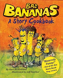 Bad Bananas: A Story Cookbook for Kids (How-to Activity Books for Kids 1)