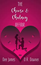 The Cheese & Chutney Affair: A laugh-out-loud romantic comedy