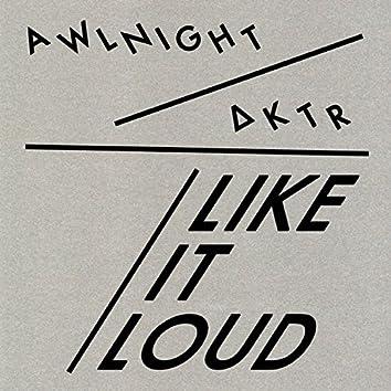 Like It Loud