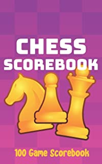Chess Scorebook: Chess Notation Journal to Record Your Games, Log Wins Moves & Strategy