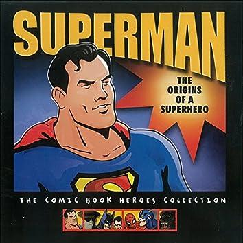 Superman: The Origins of a Superhero