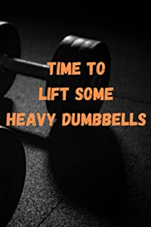 Time to lift some heavy dumbbells