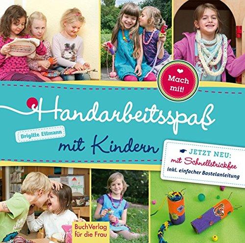 Handarbeitsspaß mit Kindern (Mach mit!)