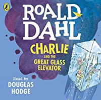 Charlie and the Great Glass Elevator (Dahl Audio)