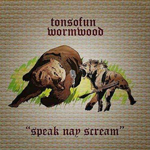 Tonsofun & Wormwood
