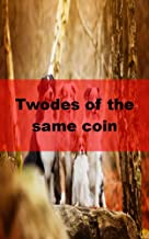Twodes of the same coin (German Edition)