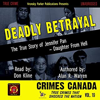 Deadly Betrayal: The True Story of Jennifer Pan - Daughter from Hell cover art