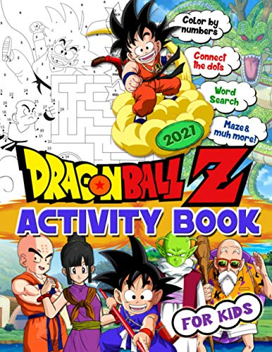 Dragon Ball Z Activity Book: Dragon Ball Z Activity Book For Kids: New Level Of Find The Pair, Word Search, Maze Game, Dot To Dot And Another