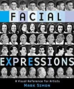 Facial Expressions - A Visual Reference for Artists de Mark Simon