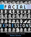 Facial Expressions - A Visual Reference for Artists