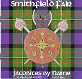 Jacobites By Name by Smithfield Fair (2002-09-24)