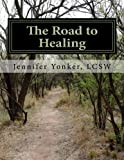 The Road to Healing: A Journal for Teen Survivors of Sexual Abuse (Journal's for Teens)
