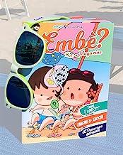 Embè? Magazine 1 Edizione Con Gli Occhiali Da SOLE DI Embè
