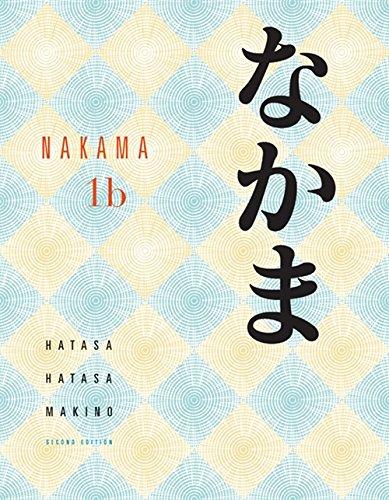 Nakama 1B: Introductory Japanese Communication, Culture, Context (World Languages)